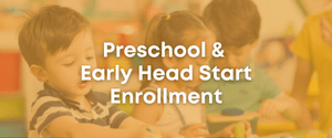 Preschool and Early Head Start Enrollment
